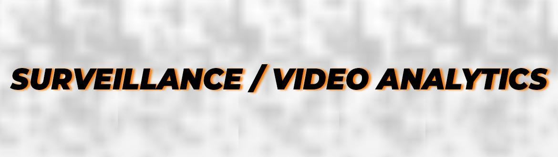 Surveillance / Video Analytics